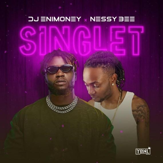 Dj Enimoney X Nessy Bee - Singlet (Prod. By Yovi)
