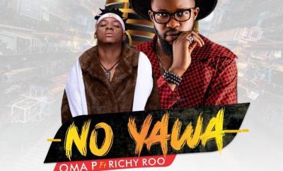 Oma P - No Yawa Ft. Richy Roo