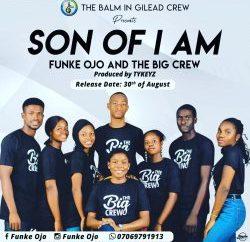 Gospel: Funke Ojo and The Big Crew - Son Of I Am