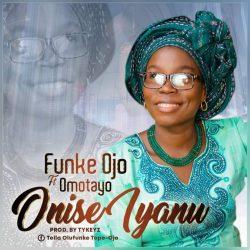 Gospel: Funke Ojo - Onise Iyanu ft Omotayo