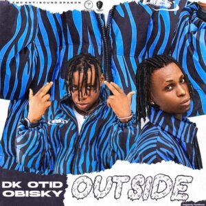 TMC Entertainment - Outside Ft. DK Otid & Obisky