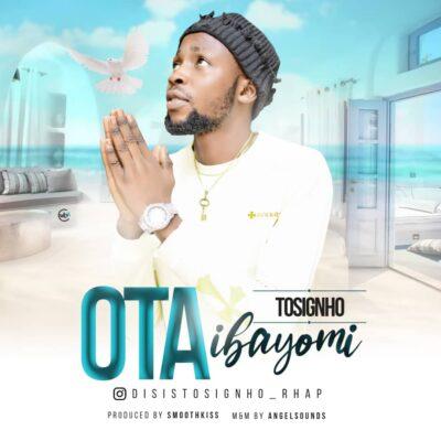 Tosignho - Ota Ibayomi (Prod. SmoothKiss)