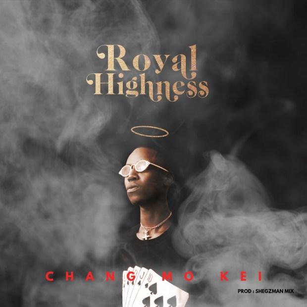 Chang Mo Kei - Royal Highness