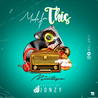 MIXTAPE: DJ Jonzy - Made For This Mixtape (Vol. 1)