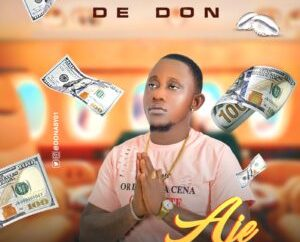 De Don - Aje (Prod. By Prodigy Beatz)