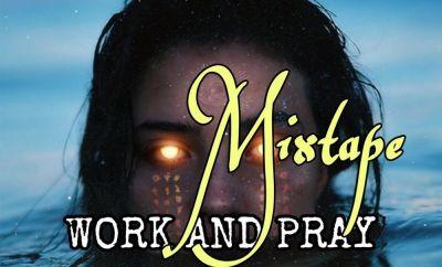 DJ Yemyht - Work and Pray Mixtape
