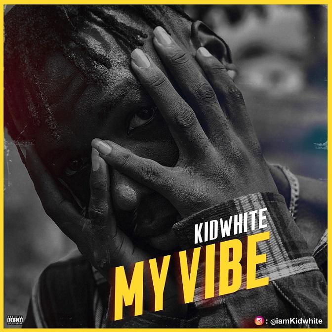 Kidwhite - My Vibe (Prod. by Darrypee)
