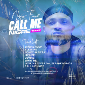 Nigre Frank - Call Me Nigre