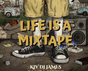 KJV DJ JAMES FT. DJ KEN GIFTED - LIFE IS A MIXTAPE (VOL. 2)