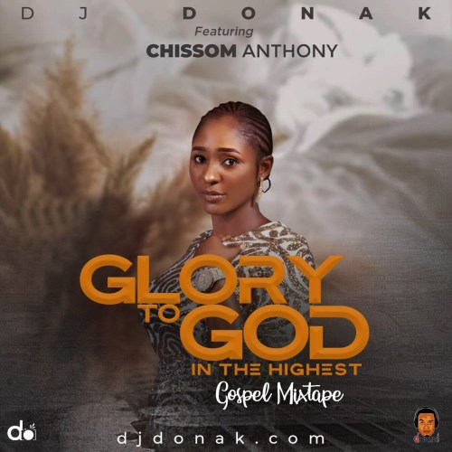 DJ Donak – Glory To God In The Highest (Gospel Mix)