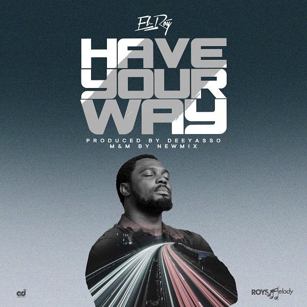 El-Roy - Have Your Way