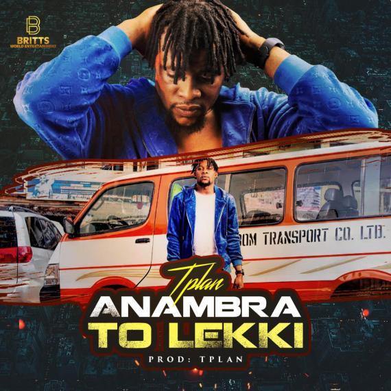 TPlan - Anambra To Lekki (Prod. By TPlan)