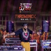 MIXTAPE: Unstoppable Djnero - Throw back Mix (Vol 1)