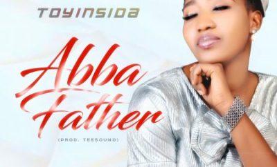 Toyinsida - Abba Father