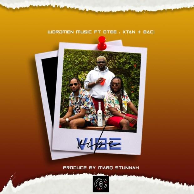 Wordmen Music - Vibe Ft. Otee, Xtan, Baci