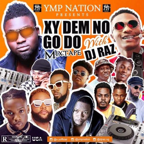 DJ Raz - XY Dem No Go Do Mixtape