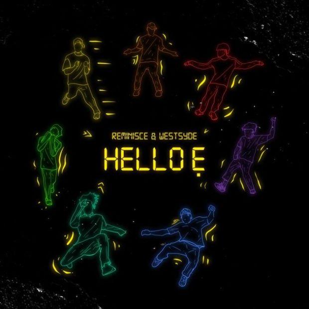 Reminisce - Hello Ẹ Ft. Westsyde