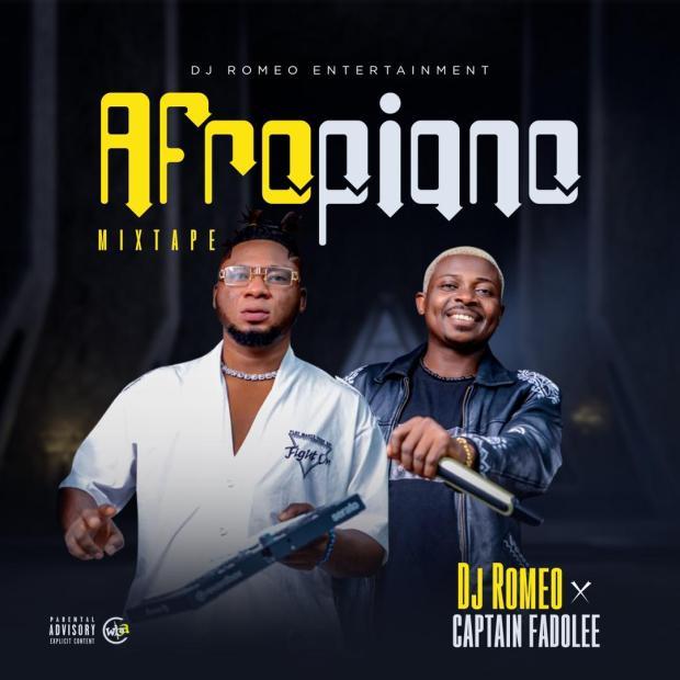 Dj Romeo & Captain Fadolee - Afropiano Mixtape