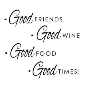 good friends and wine go together