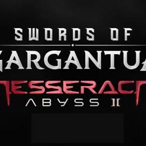 SWORDS of GARGANTUA Tesseract Abyss 2 Expansion arrives August 5