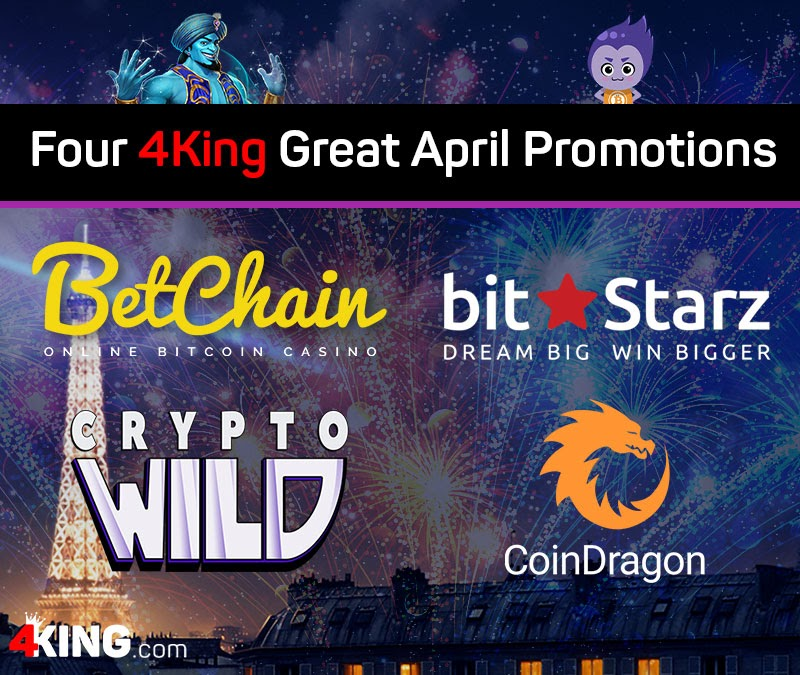 Four 4King Great April Promotions