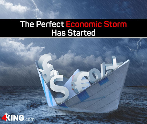 perfect economic storm has started