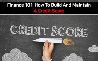 Finance 101: How To Build And Maintain A Credit Score