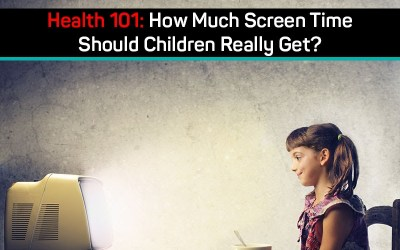 Health 101: How Much Screen Time Should Children Really Get?