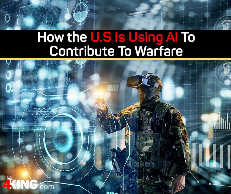 How the U.S Is Using AI To Contribute To Warfare