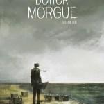 Morgue Cov 2 - Star Comics, i due volumi di Dottor Morgue arriveranno ad ottobre e novembre