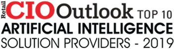 Retail CIO Outlook - Top 10 Artificial Intelligence Solution Providers 2019