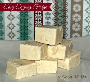 4 Sons 'R' Us: Easy Eggnog Fudge