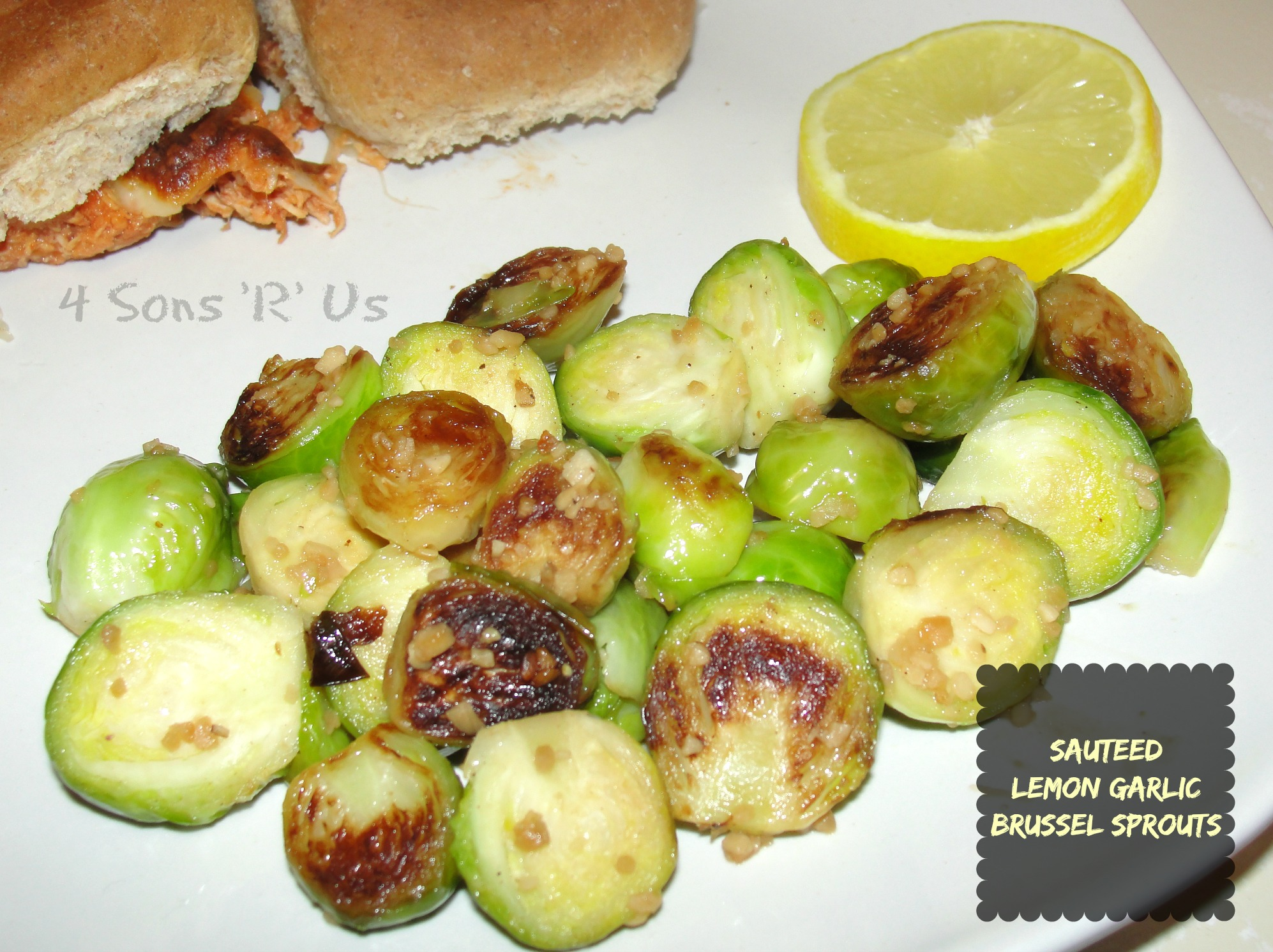 Sauteed Lemon Garlic Brussel Sprouts 4 Sons R Us