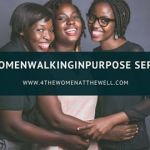 WWIP Series || For The Single Woman Who Wants To Walk In Purpose