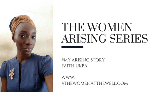 Women Arising Series #12: Faith Ukpai