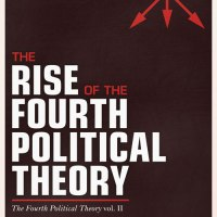 The Rise of the Fourth Political Theory | Alexander Dugin