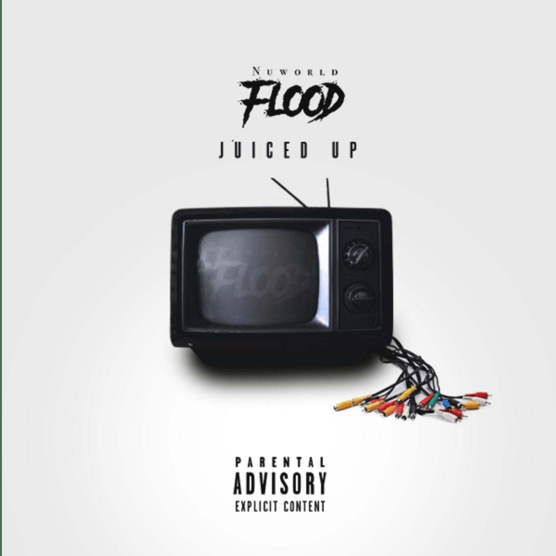 Nuworld Flood- Juiced Up