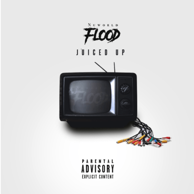 Nuworld Flood - Juiced Up - Single.png