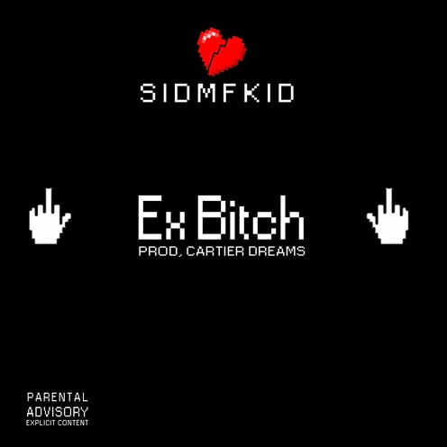 Sid- Ex-Bitch (prod. Cartier Dreams)