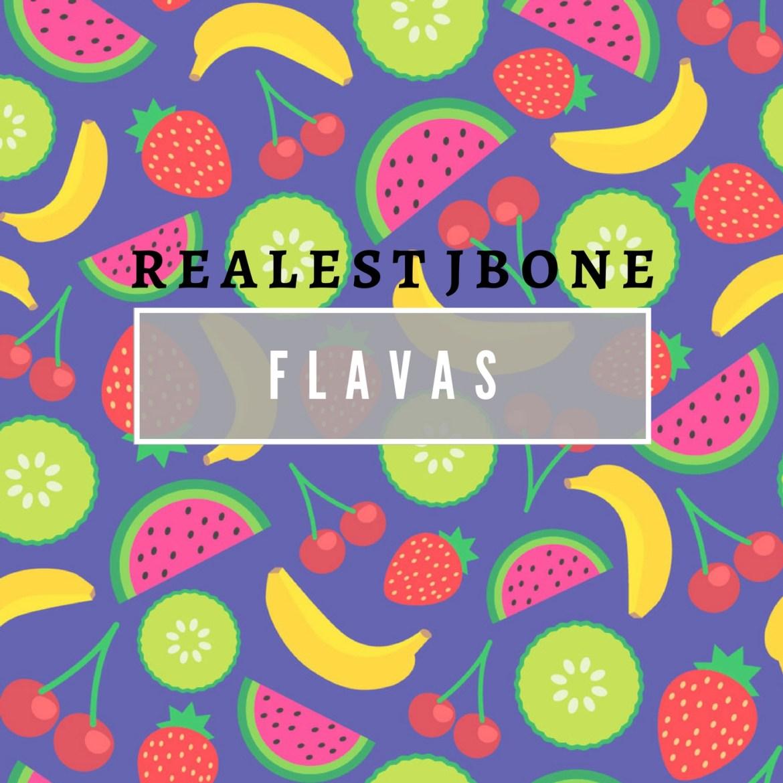 Realest JBone- Flavas