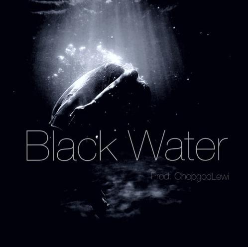 Matt Whise- Blackwater (prod.ChopGodLewi)