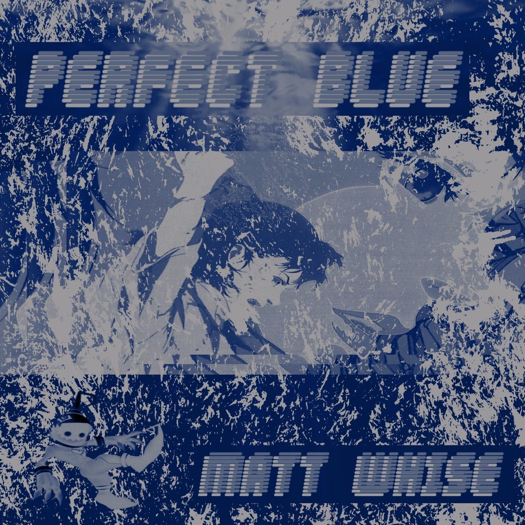 Matt Whise- Perfect Blue (prod. K, Le Maestro)
