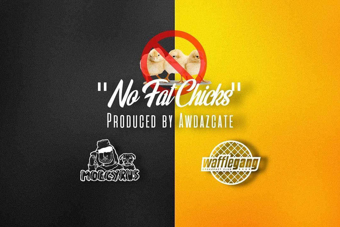 Moecyrus Doesn't Like Getting Catfished on No Fat Chicks (Prod. Awdazcate)
