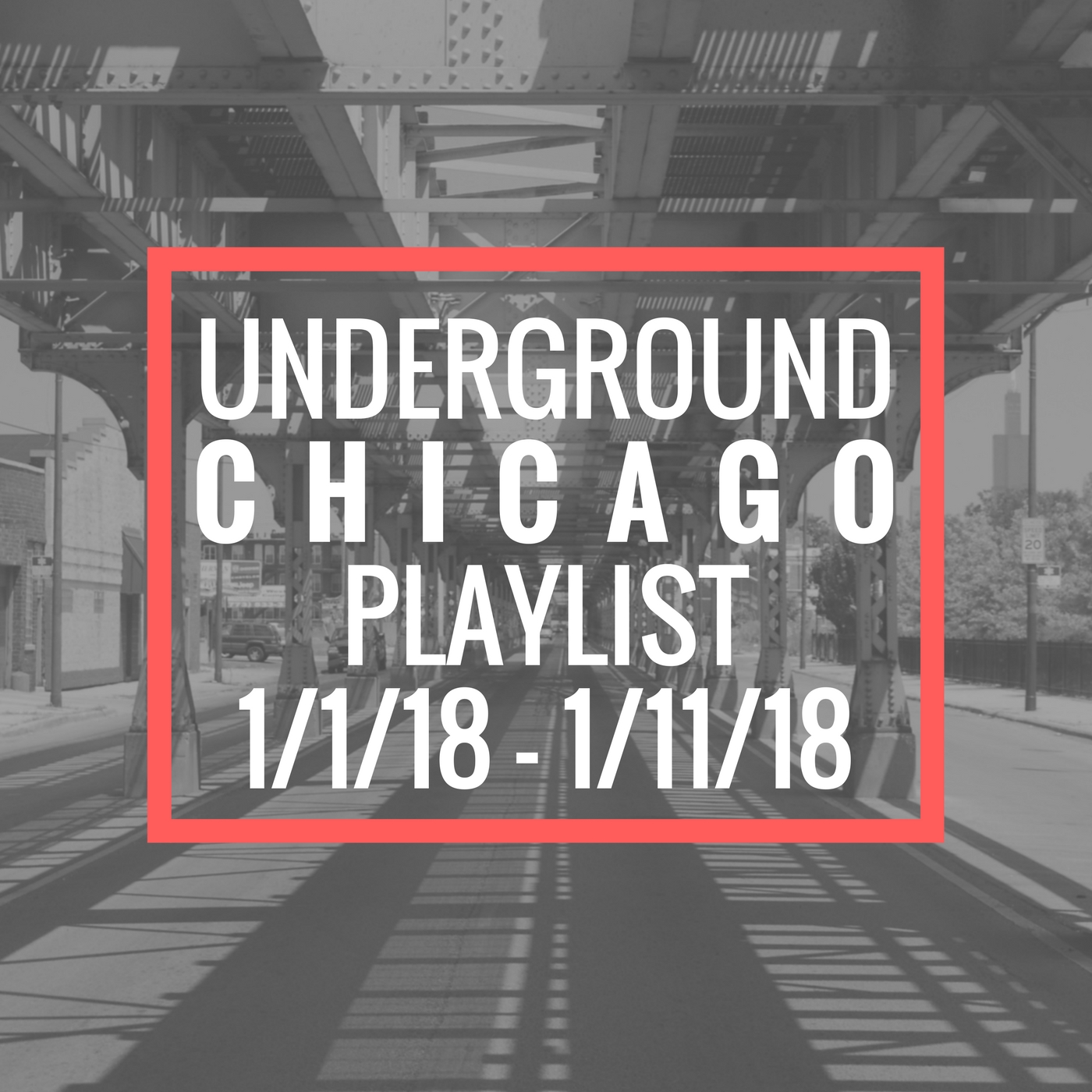 Underground Chicago Hip Hop Playlist: 1/1/18-1/11/18