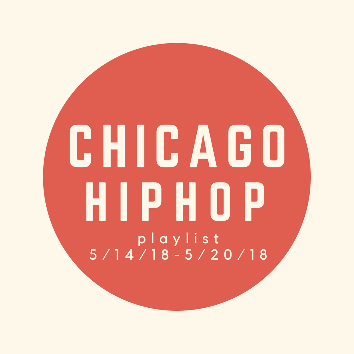 New Chicago Hip Hop Playlist: 5/14/18-5/20/18