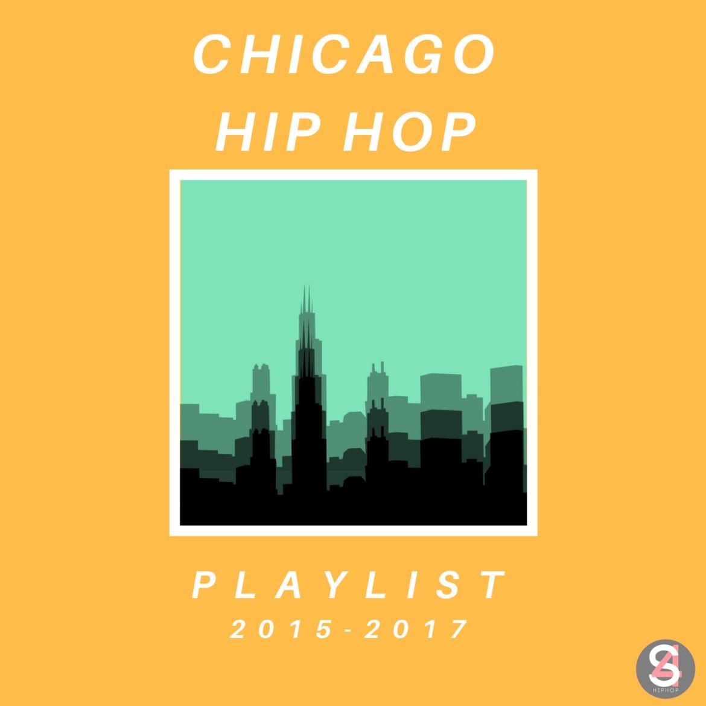 Chicago Hip Hop Playlist: 2015-2017; 6 Hours Of Chicago Hip Hop