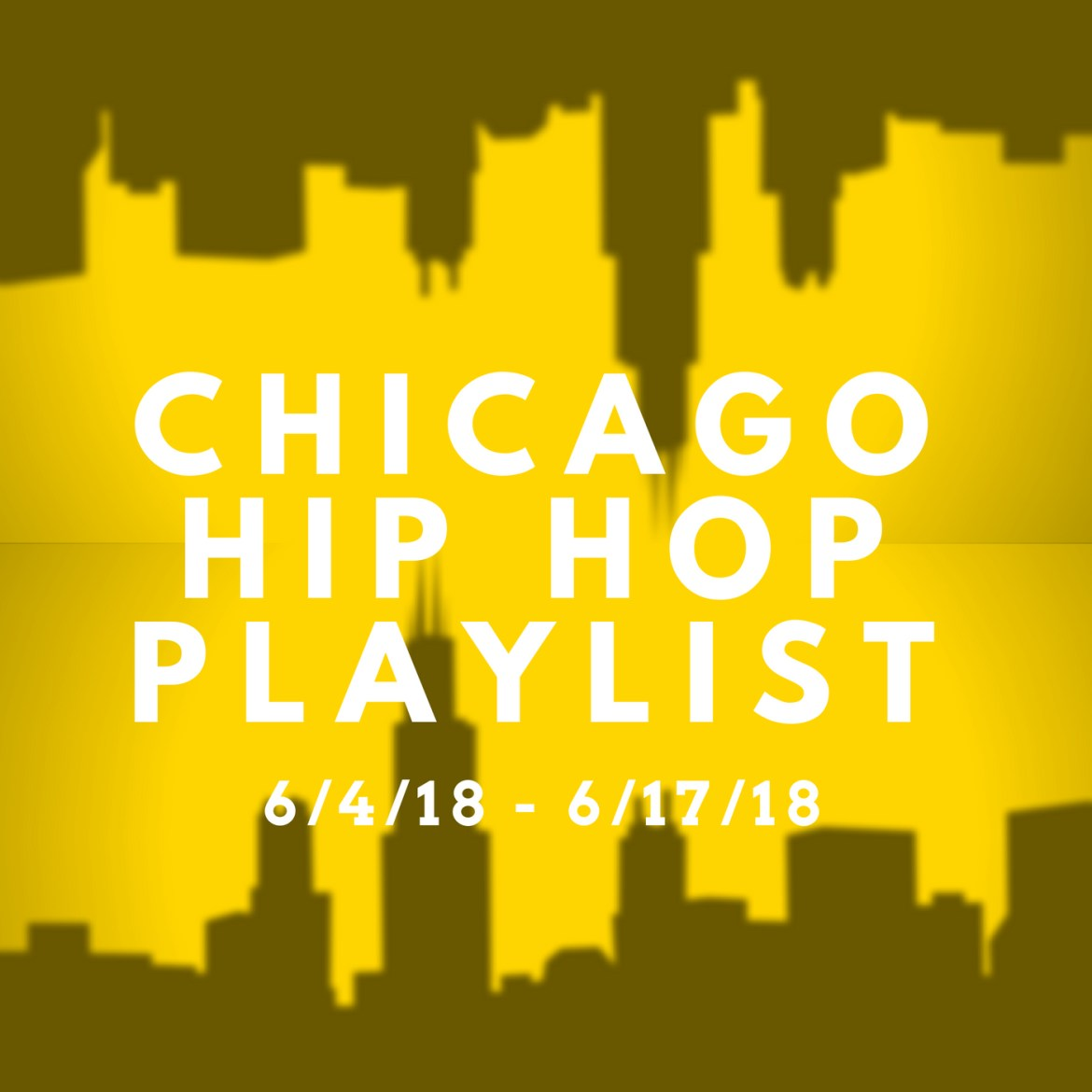 Chicago Hip Hop Playlist: 6/4/18-6/17/18