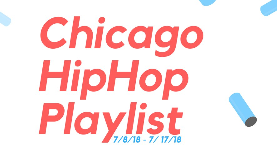 New Chicago Music Playlist: 7/8/18-7/17/18 Featuring Valee, Juice WRLD, Young Chop & More