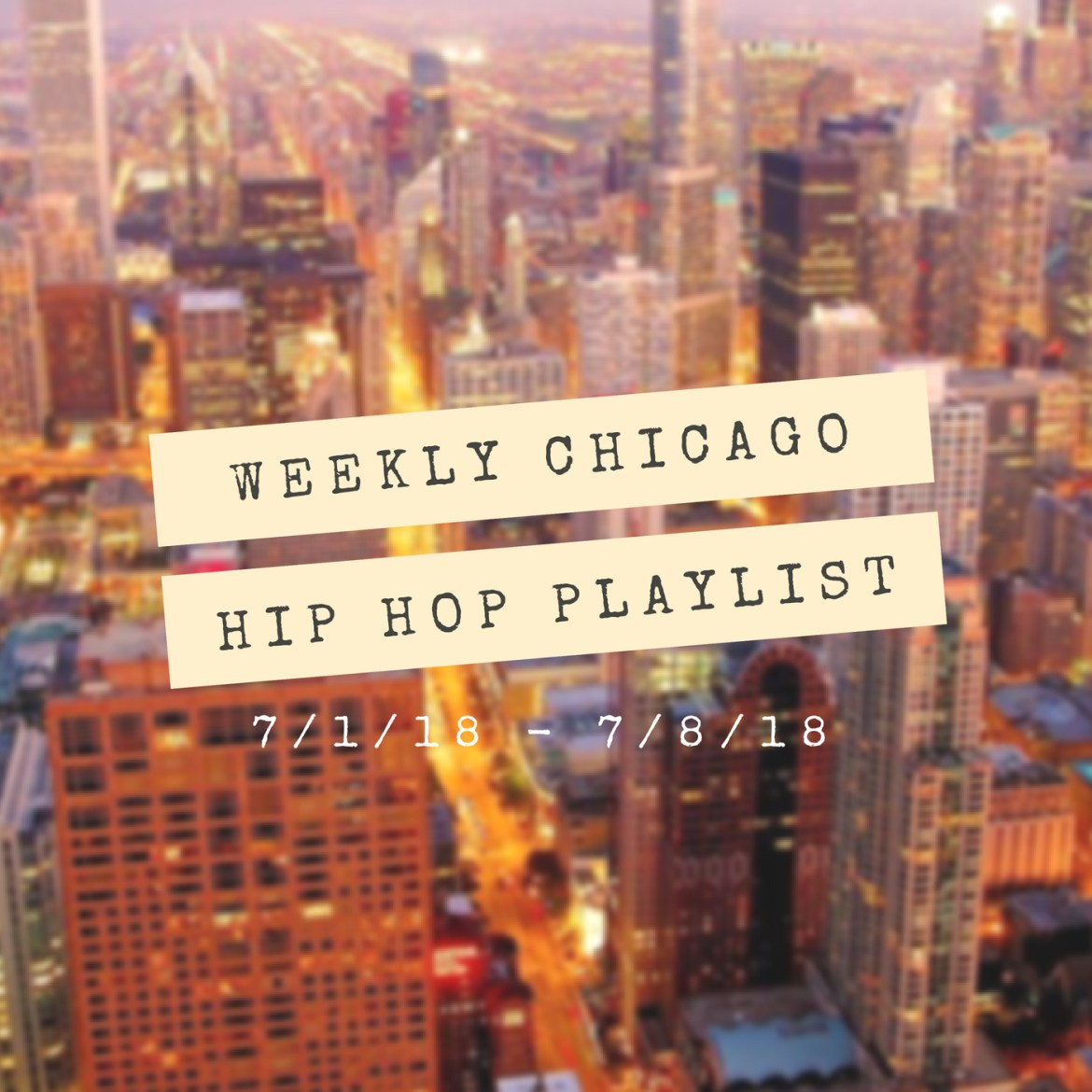 Weekly Chicago Hip Hop Playlist: 7/1/18-7/8/18