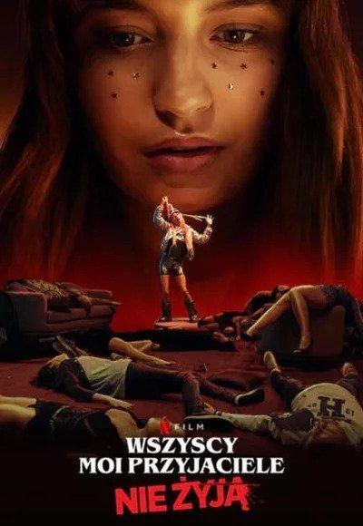 Plakat filmu Wszyscy moi przyjaciele nie żyją (2020)